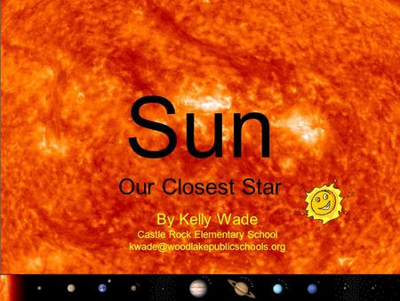 Sun Our Closest Star By Kelly Wade Castle Rock Elementary School