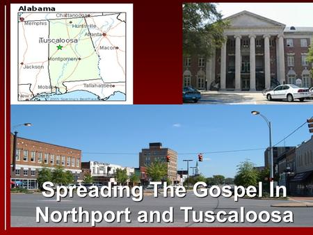 Spreading The Gospel In Northport and Tuscaloosa.