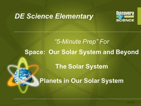"DE Science Elementary ""5-Minute Prep"" For Space: Our Solar System and Beyond The Solar System Planets in Our Solar System."