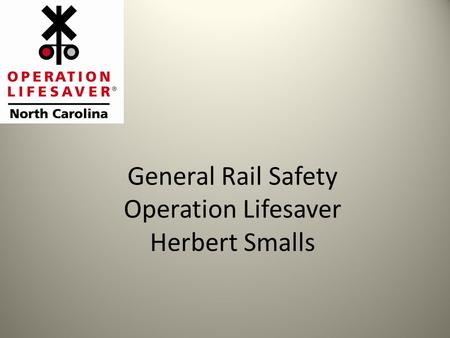 General Rail Safety Operation Lifesaver Herbert Smalls.