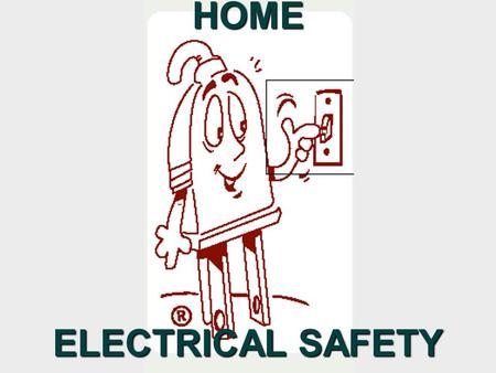 HOME ELECTRICAL SAFETY. Electrical System Inspection  If your last inspection is: ^ 40 or more years ago, inspection is overdue. ^10-40 years ago, inspection.