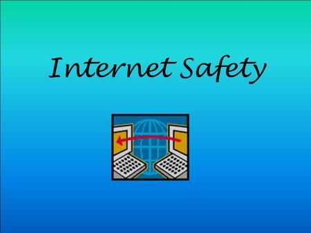Internet Safety. Scavenger Hunt Assignment` (If you click on these links and they do not work you may need to copy and paste them into the Address line.)