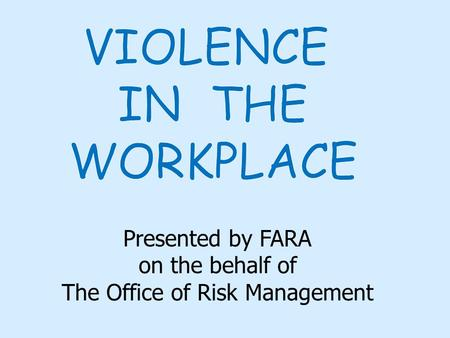 Presented by FARA on the behalf of The Office of Risk Management.