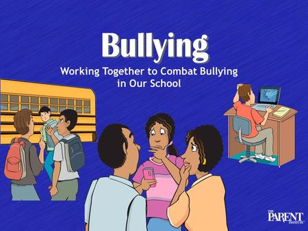 Working Together to Combat Bullying in Our School.