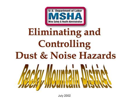 Eliminating and Controlling Dust & Noise Hazards July 2002.