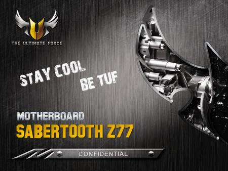 "– What is "" TUF "" Series – TUF's Milestone – SABERTOOTH Z77, Enlist! TUF Thermal Armor TUF Thermal Armor Dust Defender Dust Defender TUF Thermal Radar."