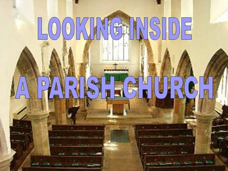Parish Churches are found throughout England Wales and Scotland Despite their different ages, shapes and sizes the contents of one church are remarkably.