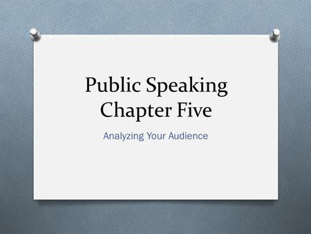 Public Speaking Chapter Five
