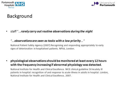 Background staff ...rarely carry out routine observations during the night ...observations are seen as tasks with a low priority... National Patient.