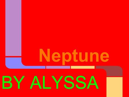 Neptune BY ALYSSA. ~Neptune is so faraway that it took the space probe Voyager 2-12 years to reach it. Facts About Neptune.