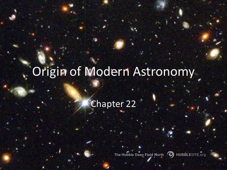 Origin of Modern Astronomy Chapter 22. 22.1 Early Astronomy A.Ancient Greeks Aristotle- Earth is round because it casts a curved shadow on the Moon. (Luna.