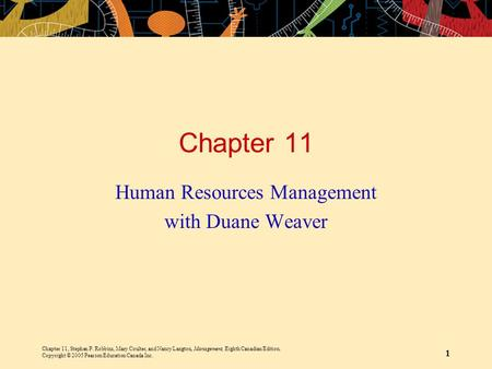 Chapter 11, Stephen P. Robbins, Mary Coulter, and Nancy Langton, Management, Eighth Canadian Edition. Copyright © 2005 Pearson Education Canada Inc. 1.