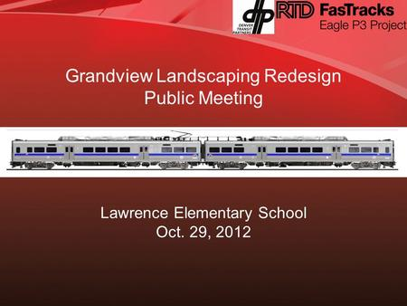 Presentation Overview Eagle Project Overview Key Participants & Organizational Structure Project Status, Approvals and Schedule Questions? Grandview Landscaping.