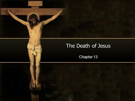 The Death of Jesus Chapter 13. Opening Prayer O giving God, we come before you today in a spirit of gratitude for all you have done for us. Amen.