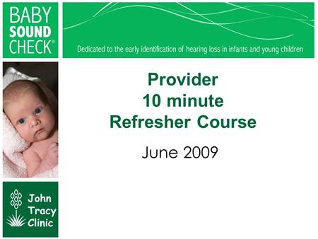 Provider 10 minute Refresher Course June 2009. Special Instructions ●Be sure to put on Slide Show view ●Use your mouse to select your answers ●Click anywhere.