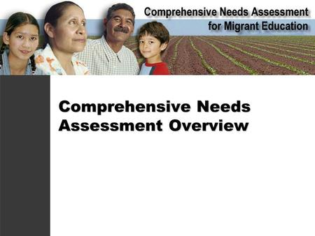 Comprehensive Needs Assessment Overview. In your state, how are your migrant students doing compared to the rest of the kids in… - reading? - math? -