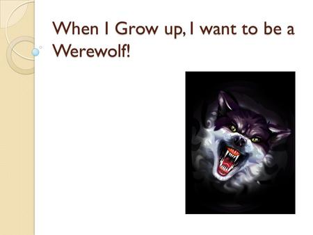 "When I Grow up, I want to be a Werewolf!. ""Burnout"" Term developed by Herbert Freudenberger. Maslach defines burnout as exhaustion, cynicism, and inefficacy."