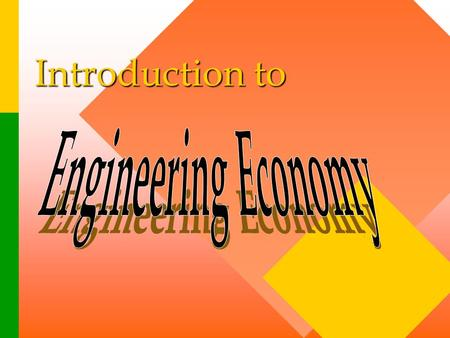 Introduction to. Sep. 4, 1997 r Engineering economy relates or applies many concepts from economics, mathematics, finance, accounting, statistics, and.