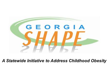 A Statewide Initiative to Address Childhood Obesity.