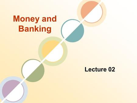Money and Banking Lecture 02.
