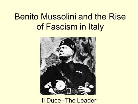 The rise of mussolini and italian