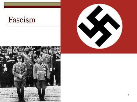 1 Fascism. 2 Totalitarianism  Fascism is a form of totalitarian rule.  Totalitarianism is a form of government that controls or attempts to control.