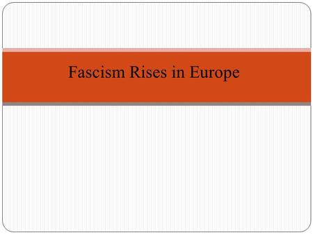 "Fascism Rises in Europe. Modern ""Isms"" Communism Political policies are based on ________________________ Economic policies are centralized by the government."