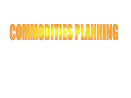 Key Lessons Learned Commodities will be pushed forward before logistical structures are in place. The critical planning factor for ordering commodities.