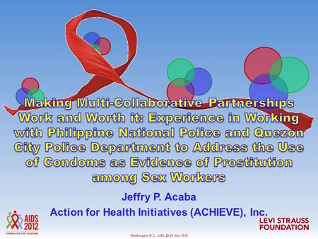 Washington D.C., USA, 22-27 July 2012 Jeffry P. Acaba Action for Health Initiatives (ACHIEVE), Inc.