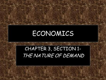CHAPTER 3, SECTION 1- THE NATURE OF DEMAND