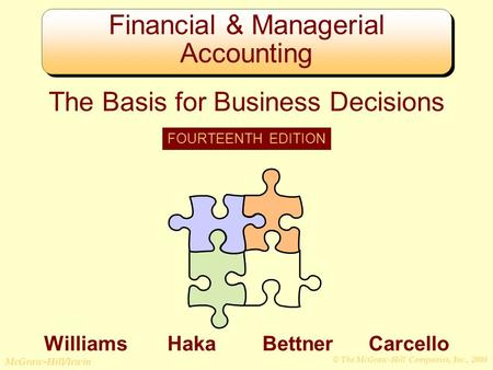 © The McGraw-Hill Companies, Inc., 2008 McGraw-Hill/Irwin Financial & Managerial Accounting The Basis for Business Decisions FOURTEENTH EDITION Williams.