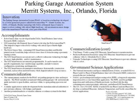 Parking Garage Automation System Merritt Systems, Inc., Orlando, Florida Innovation The Parking Garage Automation System (PGAS) is based on a technology.
