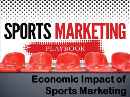 Economic Impact of Sports Marketing.  A sports consumer is a person who may play, officiate, watch, listen to sports, or read, use, purchase, and/or.