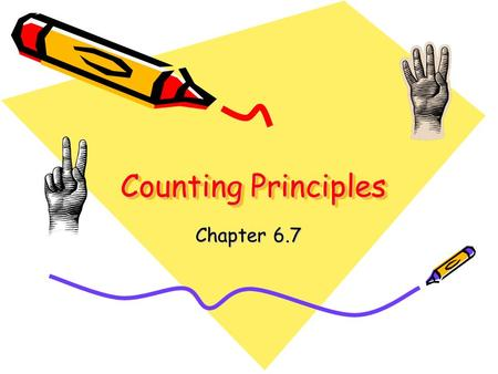 Counting Principles Counting Principles Chapter 6.7.