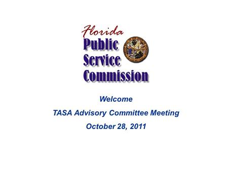Welcome TASA Advisory Committee Meeting October 28, 2011.