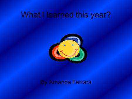 What I learned this year? By Amanda Ferrara. I learned how to deal with decimals. There is the tenths place, the hundredths place, the thousandths place,