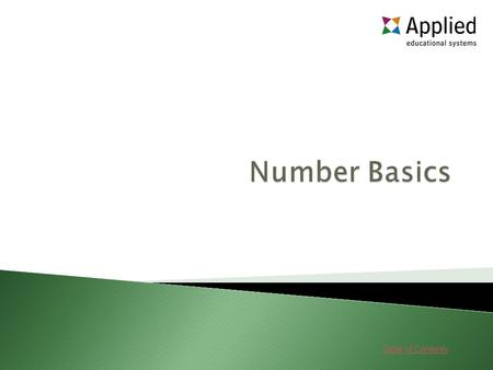 Table of Contents. Lessons 1. Medical Mathematics Go Go 2. Number Basics Go Go.