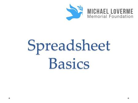 Spreadsheet Basics. Why Use Spreadsheets? Options Microsoft Excel Google Documents.