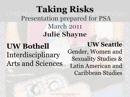 UW Bothell Interdisciplinary Arts and Sciences UW Seattle Gender, Women and Sexuality Studies & Latin American and Caribbean Studies copyright Julie Shayne.