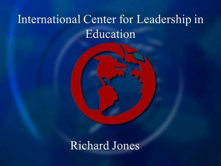 International Center for Leadership in Education Richard Jones.