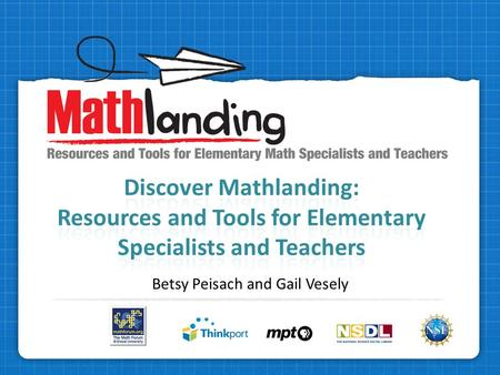 Betsy Peisach and Gail Vesely. Free! Funded through the National Science Foundation Part of the National Service for Distributed Learning Elementary math.