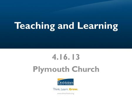Teaching and Learning 4.16. 13 Plymouth Church. MATH DATA TEAMS MODEL.