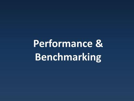 Performance & Benchmarking. What Matters? Which airplane has best performance: