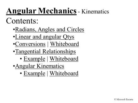 Angular Mechanics - Kinematics Contents: