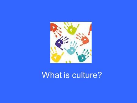 What is culture?.
