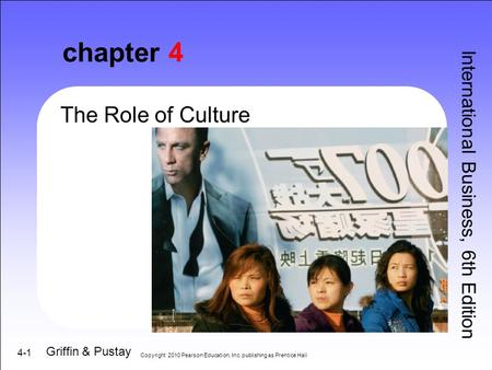 chapter 4 The Role of Culture International Business, 6th Edition