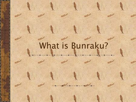 What is Bunraku?. Bunraku This is a Japanese form of puppet theater used to depict Japanese culture. It is the most developed puppetry in the world. Considered.
