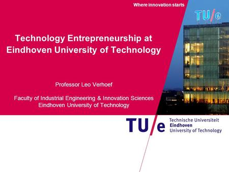 Technology Entrepreneurship at Eindhoven University of Technology