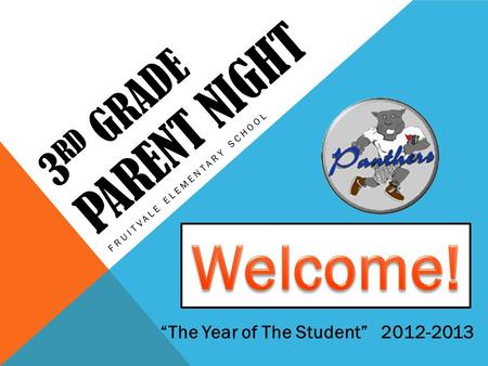 "3 RD GRADE PARENT NIGHT FRUITVALE ELEMENTARY SCHOOL ""The Year of The Student"" 2012-2013."