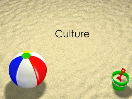 Culture. What is culture, and what role does it play in society and in its members lives?  culture - The way of life in a particular society. Knowledge,